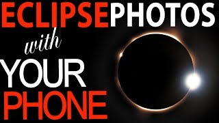 Solar Eclipse Photography with a SMARTPHONE!