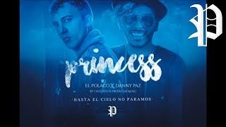 Princess | El Polaco ft Danny Paz (Tema Nuevo 2017)