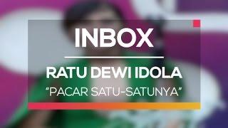 Ratu Dewi Idola - Pacar Satu-Satunya (Live on Inbox)