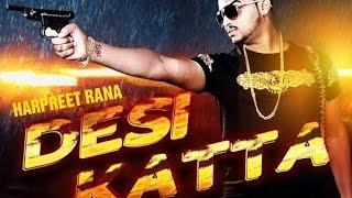 Desi Katta ll Harpreet Rana ll latest punjabi song ll (OFFICIAL VIDEO)