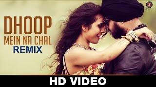 Dhoop Mein Na Chal Club Mix - Official Music Video | Ramji Gulati Ft Dj Sukhi Dubai | Neha Malik
