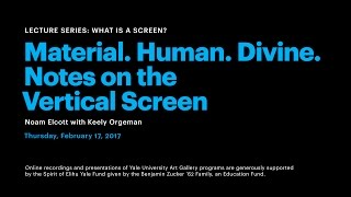 What Is a Screen?: Material. Human. Divine. Notes on the Vertical Screen