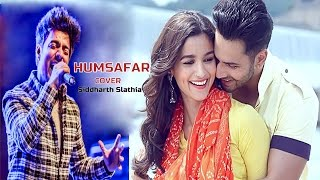 Sun Mere Humsafar (Badrinath Ki Dulhania) Full Song | Cover Version | Siddharth Slathia