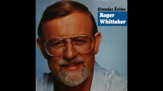 21 Roger Whittaker - River Lady - Grandes Éxitos