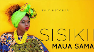 Maua Sama - Sisikii (Audio Video) Sms SKIZA 7610911 To 811
