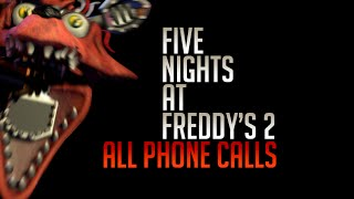 Five Nights At Freddy's 2 | All Phone Calls (Night 1-6) [HD]