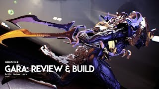 Warframe: GARA | Review and Build