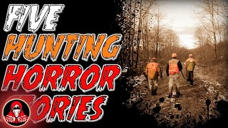 5 TRUE Hunting Horror Stories of MONSTERS and KILLERS