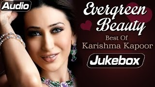 Karishma Kapoor Hits (HD)  - Jukebox 1 - Non Stop Hindi Songs