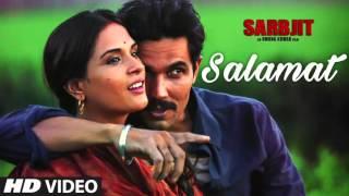 Salamat Full Song | SARBJIT | Randeep Hooda, Richa Chadda | Arijit Singh, Tulsi Kumar, Amaal Malik