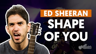 Shape of You - Ed Sheeran (aula de violão completa)