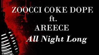 Zoocii coke dope All Night Long ft Areece_ Lyrics