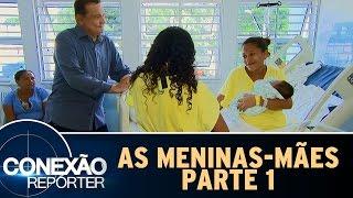 As meninas-mães - Parte 1 | Conexão Repórter (14/05/17)