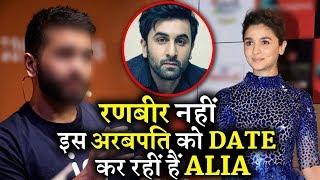 Not Ranbir Kapoor Alia Bhatt Is Dating This Billionaire Business Man