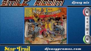 Smile Riddim A.k.a Fly Di Gate Riddim  Riddim 1993 Star Trail  ||djeasy Mix