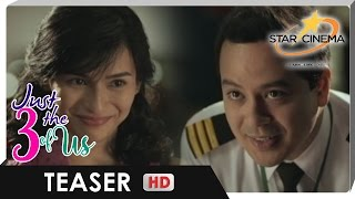 Teaser | Big names come together on the big screen! | 'Just The 3 Of Us' | John Lloyd, Jennylyn