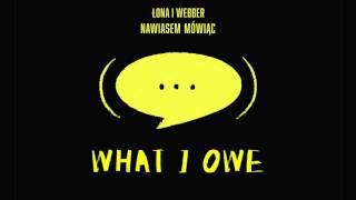Łona i Webber - What I Owe