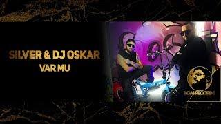 SILVER & DJ OSKAR - VAR MU (Official video, 2018) / Силвър & Dj Оскар - Var Mu (Официално видео)