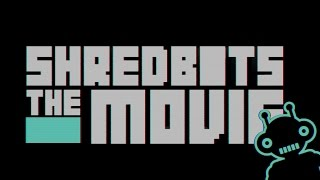 SHRED BOTS THE MOVIE - TRAILER - Shred Bots