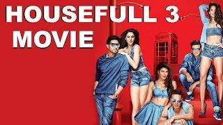 Housefull 3 Movie 2016 | Akshay Kumar | Riteish Deshmukh | Abhishek Bachchan | Promotional Video