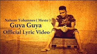Ella TV - Nahom Yohannes ( Meste ) - Guya Guya  - New Eritrean Music 2017 - [ Official Lyrics Video]