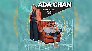 Eyza Bahra - Ada Chan (feat. ADK) [Official Lyric Video]
