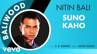 Suno Kaho - Baliwood | Nitin Bali | Official Audio Song