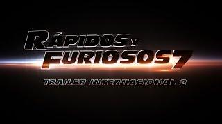 RÁPIDOS Y FURIOSOS 7 - TRAILER INTERNACIONAL 2