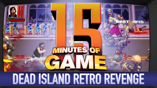 15 Minutes of Game - Dead Island Retro Revenge