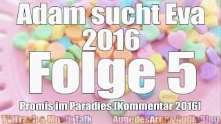 Adam sucht Eva 2016 – Folge 5 - Promis im Paradies [Kommentar]
