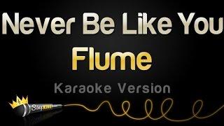 Flume ft. Kai - Never Be Like You (Karaoke Version)