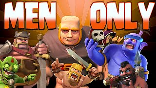 Clash Of Clans - MENS ONLY TROOP ATTACKS!! (No girls allowed!!!)