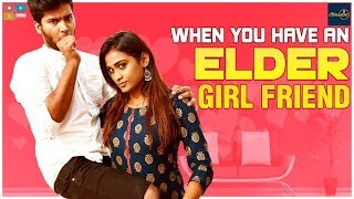 When you have an Elder Girlfriend  || Araathi || Tamada Media