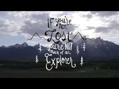 If you're not lost, you're not much of an explorer.