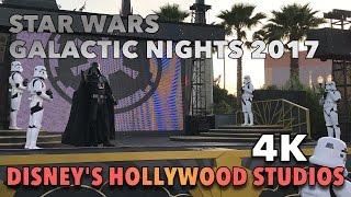 Star Wars Galactic Nights 2017 4K highlights at Disney