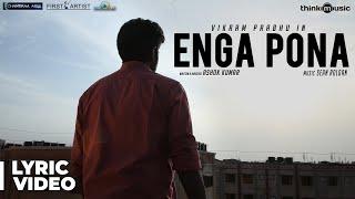 Neruppuda | Enga Pona Song with Lyrics | Vikram Prabhu, Nikki Galrani | Sean Roldan