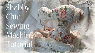 Shabby Chic Fabric Sewing Machine Tutorial