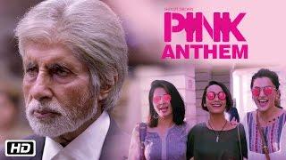 PINK Anthem   Jonita Gandhi   Anupam Roy   Amitabh Bachchan   Shoojit Sircar   Taapsee Pannu