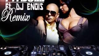PITBULL Ft. Dj ENOIS  Remix.wmv