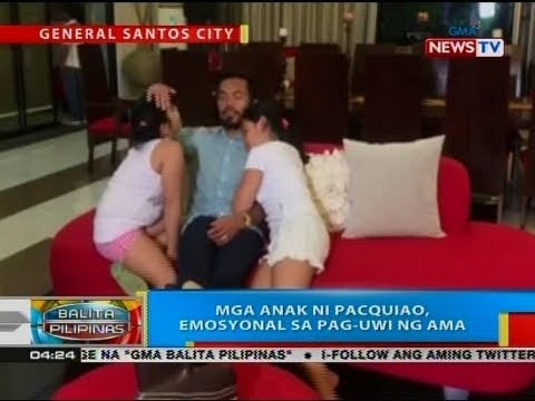 BP: Mga anak ni Pacquiao, emosyonal sa pag-uwi ng ama