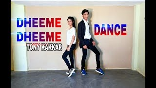 Dheeme dheeme song tony kakkar dance video choreography by abhishek verma