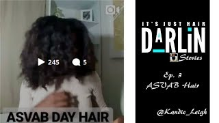 #ItsJustHairDarlin Instagram Storytime   Ep. 3 95 on the ASVAB