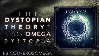 Eros Omega - The Dystopian Theory