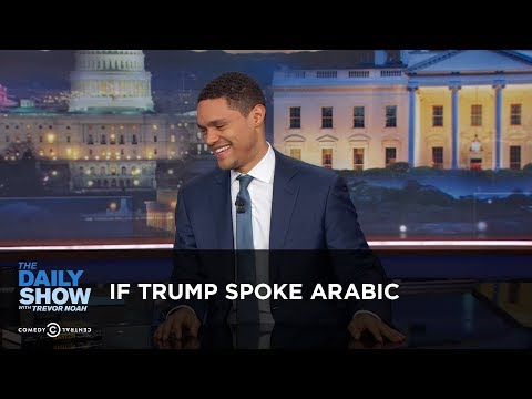 Xxx Mp4 If Trump Spoke Arabic Between The Scenes The Daily Show 3gp Sex