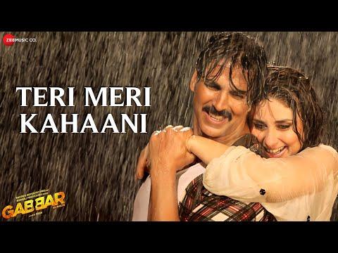 Teri Meri Kahaani - Arijit Singh   Gabbar Is Back   Akshay Kumar & Kareena Kapoor   Love song