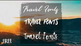 BRUSH FONTS FOR TRAVEL VIDEOS // FREE DOWNLOAD