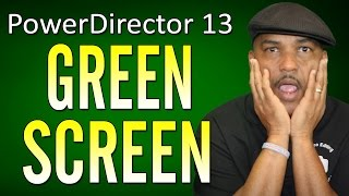 Chroma Key Green Screen Tutorial - CyberLink PowerDirector 13 Ultimate