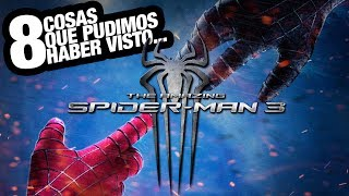 8 Cosas que pudimos haber visto... The Amazing Spider-Man 3