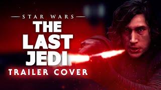 Star Wars: The Last Jedi   Full Trailer Music