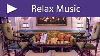 Hotel Reception | Instrumental Songs for Hotel Lobby, Relaxing Spa Background Music